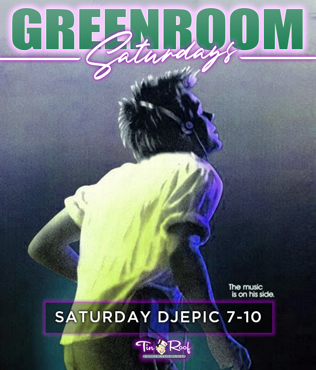 Footloose Saturdays with DJ Epic - Green Room